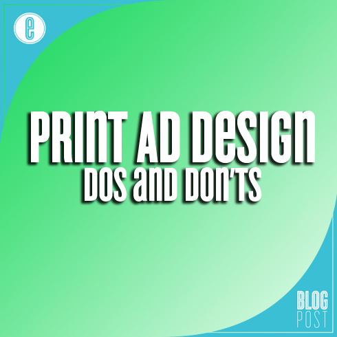 Print Ad Design Dos And Donts
